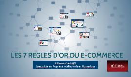 7 REGLES D'OR DU E_COMMERCE