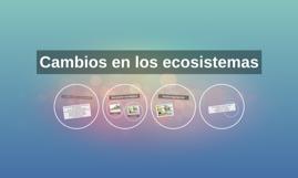 Cambios en los ecosistemas