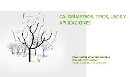 Copy of CALORÍMETROS: TIPOS, USOS Y APLICACIONES