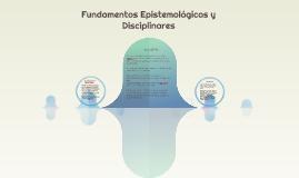 Fundamentos Epistemológicos y Disciplinares