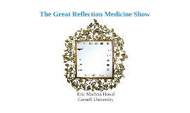 The Great Reflection Medicine Show