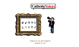 ¿Qué es Catholic Voices?