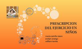 Copy of PRESCRIPCION DEL EJERCICIO EN NIÑOS