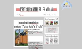 Copy of L'EXTRAORDINAIRE ET LES MÉDIAS