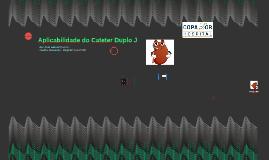 Aplicabilidade do Cateter Duplo J