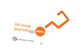 Jak rozpocząć prowadzenie Alpha wiosna 2015