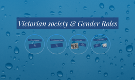 Victorian society & Gender Roles