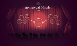 Archetypal: Hamlet