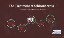 The Treatment of Schizophrenia