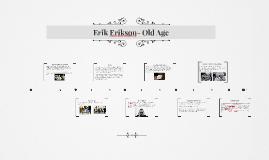 Erik Erikson- Old Age