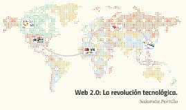 Web 2.0: La revolución tecnológica.