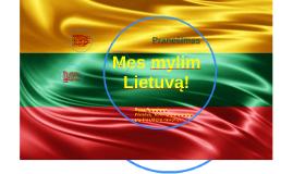 Mes mylim Lietuvą!