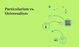 Particularism vs. Universalism