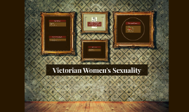 Victorian Women's Sexuality