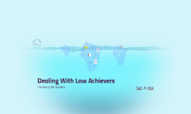 Dealing With Low Achievers