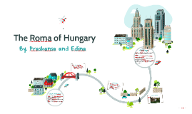 The Roma of Hungary
