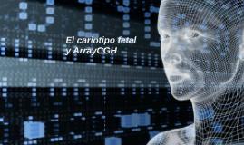 ArrayCGH: El array genómico en diagnóstico prenatal