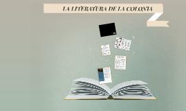 Copy of LA LITERATURA DE LA COLONIA