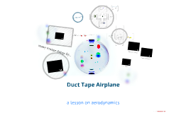 Episode 3, EPhys:  Duct Tape Airplane