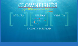 PART 2 - Genetics - CLOWNFISH - Wilkerson's Lost Chapters