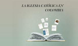LA IGLESIA CATÓLICA EN COLOMBIA