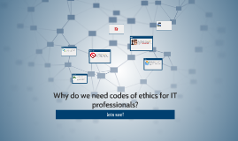 Copy of Why do we need codes of ethics for IT professionals?