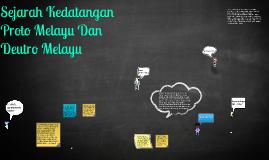 Sejarah Kedatangan Proto Melayu Dan Deutro Melayu