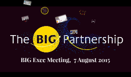BIG Exec Meeting, 7 August 2015