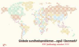 Globale sundhedsproblemer i Danmark 041016