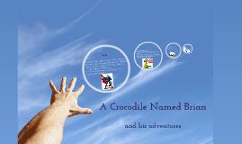 A Crocodile Named Brian