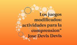 """Los juegos modificados: actividades para la comprension"""""""