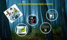 SISTEMA DE ADMINISTRACIÓN DE RIESGO INFORMÁTICO