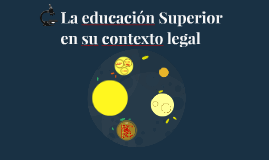 La educación Superior en su contexto legal