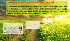 PLANEACION ESTRATÉGICA 2014- MINISTERIO COMERCIAL