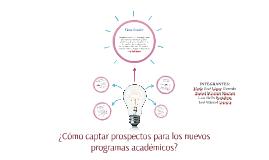 ¿Cómo captar prospectos para los nuevos programas académicos