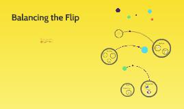 Balancing the Flip