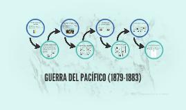 Copy of GUERRA DEL PACÍFICO (1879-1883)
