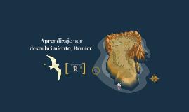 Copy of Aprendizaje por descubrimiento, Bruner.