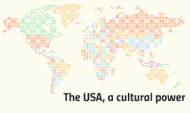 The USA, a cultural power
