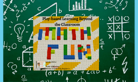 Math Parent Night Play-Based Learning in the Junior Classroom