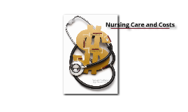 Copy of Nursing Care and Costs