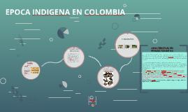 EPOCA INDIGENA EN COLOMBIA