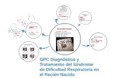 Copy of Síndrome de Dificultad Respiratoria del Recién Nacido