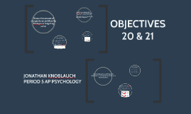 OBJECTIVES 20 & 21