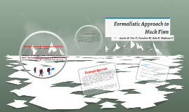 Fromalistic Approach to Huck Finn