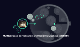 Multipurpose Surveillance and Security Machine (MSSMP)