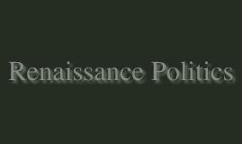 Renaissance Politics