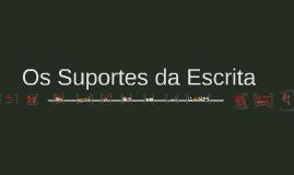 Copy of Os Suportes da Escrita