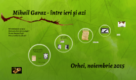 Mihail Garaz - între ieri și azi