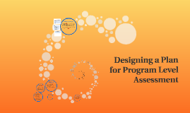 Designing Program Level Assessment
